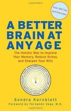A Better Brain at Any Age: The Holistic Way to Imp