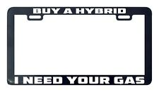 Buy a hybrid I need your gas license plate frame holder tag