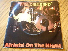 """PAUL DALE BAND - ALRIGHT ON THE NIGHT  7"""" CLEAR VINYL PS"""