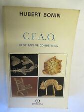 """Hubert Bonin """"C.F.A.O. Cent ans de compétition"""" /Editions Economica 1987"""