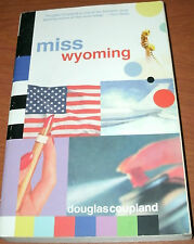 MISS WYOMING by DOUGLAS COUPLAND 2001 PB 1ST