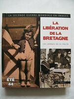 39/45 La libération de la Bretagne 1944, les combats de la Liberté Eric Rondel