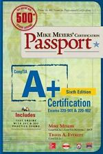 Mike Meyers' Certficiation Passport: Mike Meyers' CompTIA A+ Certification...