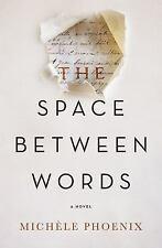 The Space Between Words ~ Phoenix, Michele