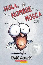 Hola, Hombre Mosca (Scholastic en Espanol) (Spanish Edition) by Tedd Arnold