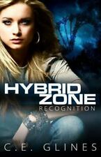 Hybrid Zone: Hybrid Zone Recognition by C. E. Glines (2013, Paperback)
