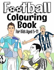 Football Colouring Book For Kids Fun Aged 5-11 Paperback Brand NEW 25 Sep 2018