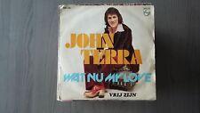 45T JOHN TERRA --WAT NU MY LOVE---