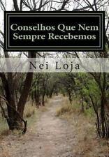 Conselhos Que Nem Sempre Recebemos by Nei Loja (2013, Paperback)
