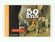 Album Bob Morane Bob Morane, Depuis 50 ans Le monde est son royaume