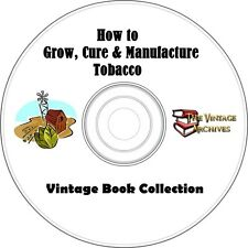 Tobacco Vintage Book Collection on CD- How to Grow,Cure & Manufacture Tobacco