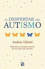 EL DESPERTAR DEL AUTISMO / THE AWAKENING OF AUTISM