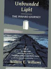 UNBOUNDED LIGHT The Inner Journey William E Williams TradePB 1992