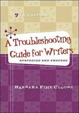 A Troubleshooting Guide for Writers: Strategies and Process by Barbara Fine...