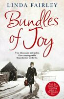 Bundles of Joy: Two Thousand Miracles. One Unstoppable Manchester Midwife By Li
