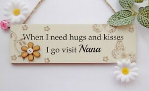 Nana Hugs and Kisses Wooden Gift Plaque Hanging Sign