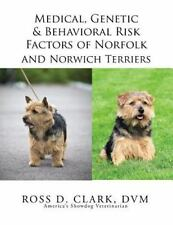 Medical, Genetic and Behavioral Risk Factors of Norfolk and Norwich Terriers.