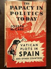 THE PAPACY IN POLITICS TO-DAY by JOSEPH MCCABE - WATTS & CO - H/B D/W - 1937