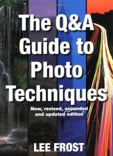 Question and Answer Guide To Photo Techniques Lee Frost New Photography Book