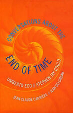 Conversations About the End of Time, Eco, Umberto, Gould, Stephen Jay, Delumeau,