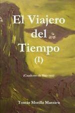 El Viajero Del Tiempo I by Toma¡S Morilla Massieu (2014, Paperback)