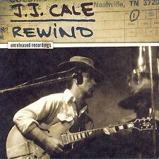 Jj Cale: Rewind - The Unreleased Recordings by J.J. Cale