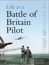 Life as a Battle of Britain Pilot (The Sutton Life Series), New, Falconer, John