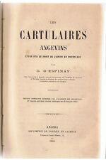 D'ESPINAY - LES CARTULAIRES ANGEVINS ETUDE SUR LE DROIT DE L'ANJOU-LIVRE ANCIEN