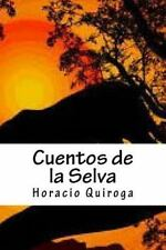 Cuentos de la Selva by Horacio Quiroga (2015, Paperback)
