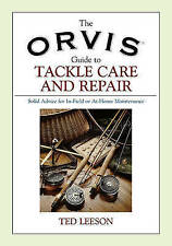 Orvis Guide to Tackle Care and Repair: Solid Advice For In-Field Or At-Home Main