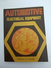 Automotive Electrical Equipment Maintenance William H. Crouse Illust 8th Ed 1976