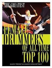 The Greatest Female Drummers of All Time: Top 100 by Alex Trost and Vadim...