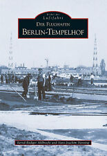 Der Flughafen Tempelhof Berlin Stadt Geschichte Bildband Bilder Fotos Buch Book