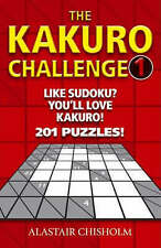 The Kakuro Challenge: 201 Puzzles!, Alastair Chisholm | Paperback Book | Good |