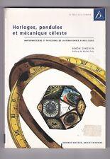 Horloges, pendules et mécanique celeste Auteur Simon Gindikin voir sommaire