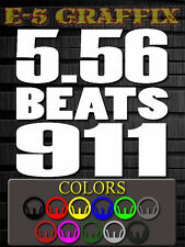 5.56 Beats 911 Vinyl decal USMC Army Navy Air Force NRA AR-15 M-4 Stag Colt Rock