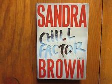 """SANDRA  BROWN  Signed  Book (""""CHILL  FACTOR""""-2005  First  Edition  Hardback)"""