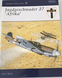 "JAGDGESCHWADER 27 ""AFRIKA"" by John Weal Aviatiionb Elite Units 2003"