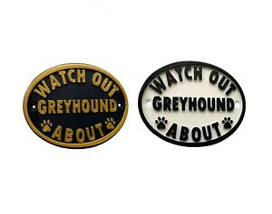 Watch Out Greyhound About - 3D Printed Dog Plaque - Door Gate Garden Sign