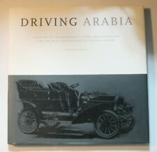 Driving Arabia: A History Of The Automobile... by Eyad Abushakra *Signed