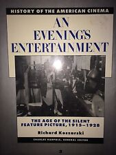 HISTORY OF AMERICAN CINEMA 3 AN EVENING'S ENTERTAINMENT BY RICHARD KOSZARSKI