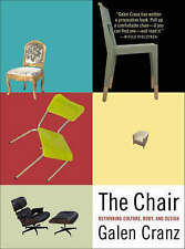 NEW The Chair: Rethinking Culture, Body, and Design by Galen Cranz