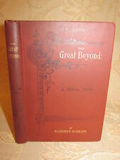 Antique Collectable Book Of The Great Beyond, By Elizabeth Wheeler - 1899