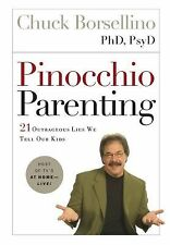 Pinocchio Parenting: 21 Outrageous Lies We Tell Our Kids - LikeNew - Borsellino