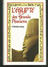 L'Egypte des grands pharaons.Christian JACQ.France Loisirs CV30