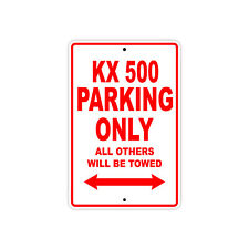 KAWASAKI KX 500 Parking Only Towed Motorcycle Bike Chopper Aluminum Sign