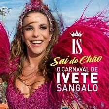 O Carnaval De Ivete Sangalo Sai Do Chao - Ivete Sangalo CD Sealed New !