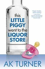 This Little Piggy Went to the Liquor Store: Unapologetic Admissions-ExLibrary