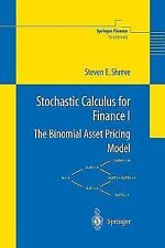Stochastic Calculus for Finance I: The Binomial Asset Pricing Model: By Steve...
