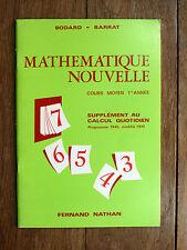 Bodard - Barrat MATHÉMATIQUE NOUVELLE Supplément au Calcul Quotidien - CM1  1970
